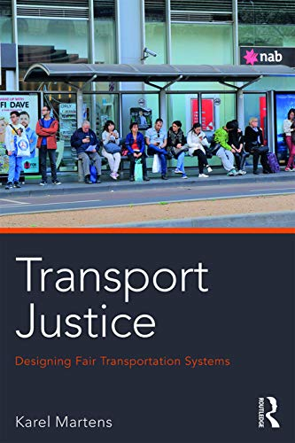 Transport Justice: Designing Fair Transportation Systems by Karel Martens