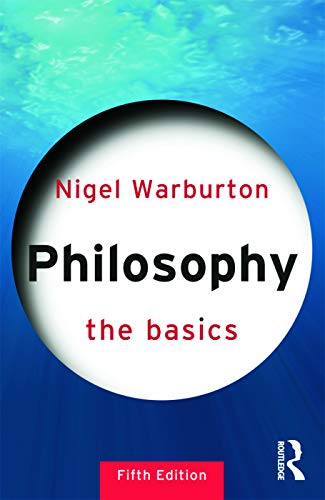 Philosophy: The Basics by Nigel Warburton