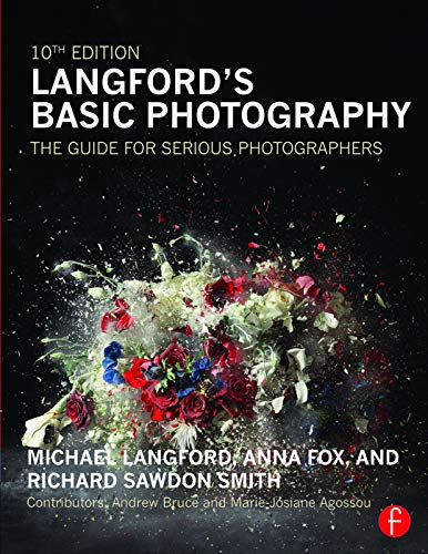 Langford's Basic Photography: The Guide for Serious Photographers by Anna Fox