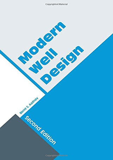 Modern Well Design by Bernt S. Aadnoy