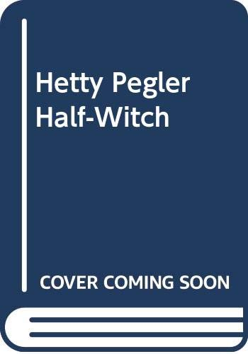 Hetty Pegler Half-Witch by Margaret Greaves
