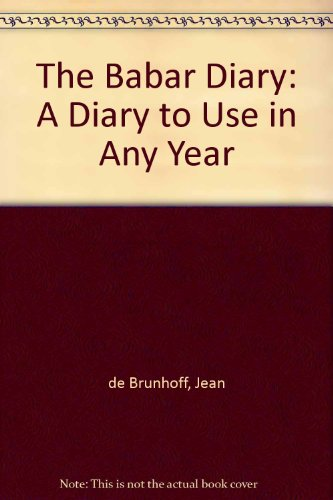 The Babar Diary: A Diary to Use in Any Year by Jean de Brunhoff