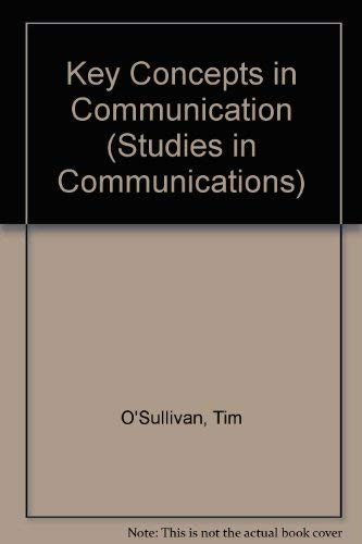 Key Concepts in Communication by Tim O'Sullivan