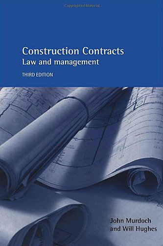 Construction Contracts: Law and Management by J. R. Murdoch