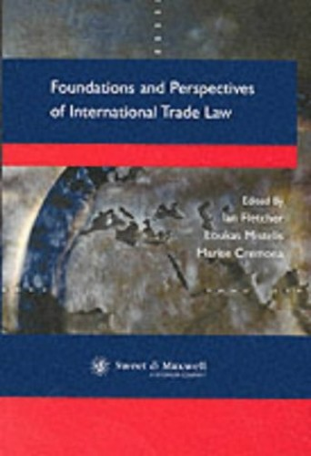 Foundations and Perspectives of International Trade Law by Professor Ian F. Fletcher