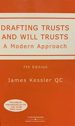 Drafting Trusts and Will Trusts: A Modern Approach by James Kessler, QC