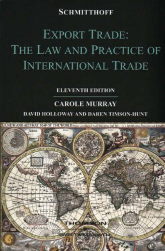 Schmitthoff's Export Trade: The Law and Practice of International Trade by Carole Murray