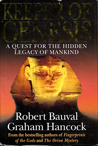 Keeper of Genesis: A Quest for the Hidden Legacy of Mankind by Robert Bauval