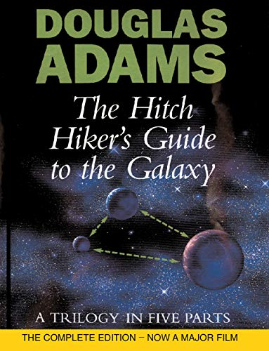 The Hitch Hiker's Guide to the Galaxy: A Trilogy in Five Parts by Douglas Adams