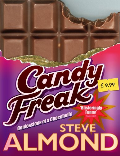 Candyfreak: Confessions of a Chocoholic by Steve Almond