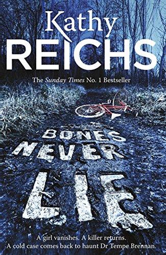 Bones Never Lie: (Temperance Brennan 17) by Kathy Reichs
