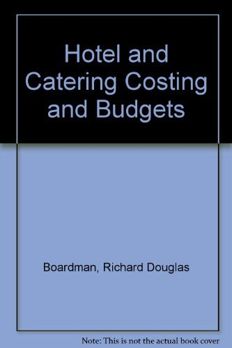 Hotel and Catering Costing and Budgets by Richard Douglas Boardman