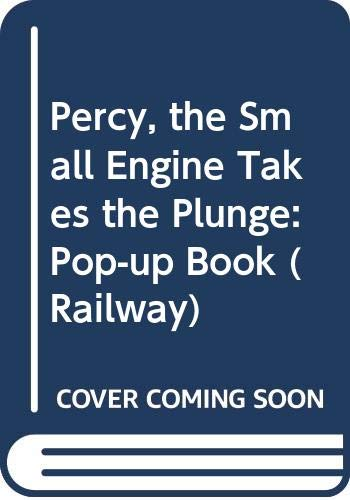 Percy, the Small Engine Takes the Plunge: Pop-up Book by Rev. Wilbert Vere Awdry