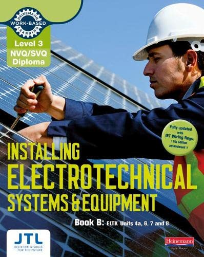 NVQ/SVQ Diploma Installing Electrotechnical Systems and Equipment Candidate Handbook B: Level 3 : by JTL Training