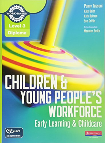 Level 3 Diploma Children and Young People's Workforce (Early Learning and Childcare) Candidate Handbook by Penny Tassoni