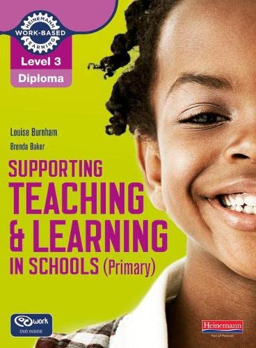 Level 3 Diploma Supporting Teaching and Learning in Schools, Primary, Candidate Handbook by Louise Burnham