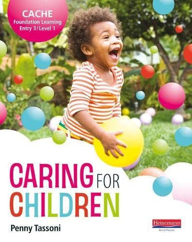 CACHE Entry Level 3/Level 1 Caring for Children Student Book by Penny Tassoni