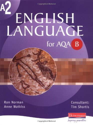 A2 English Language for AQA B by Ron Norman