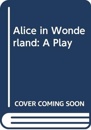 Alice in Wonderland: Play by Prof. Elizabeth Jackson