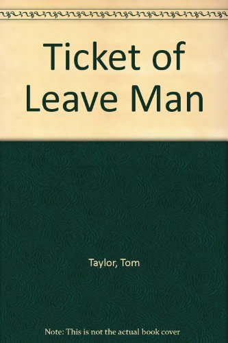 Ticket of Leave Man by Tom Taylor