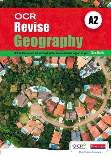 Revise A2 Geography OCR by Chris Martin