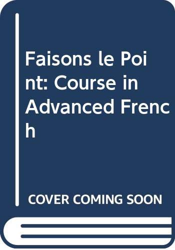 Faisons le Point: Course in Advanced French by Eric Astington
