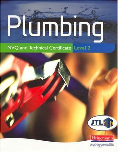 Plumbing NVQ and Technical Certificate: Level 2 by John Thompson