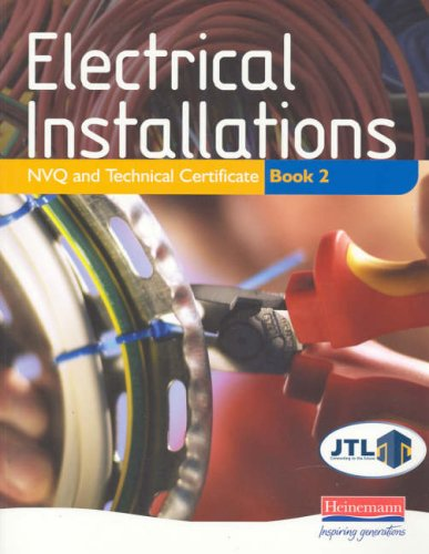 Electrical Installations: NVQ and Technical Certificate: Bk. 2 by John Blaus