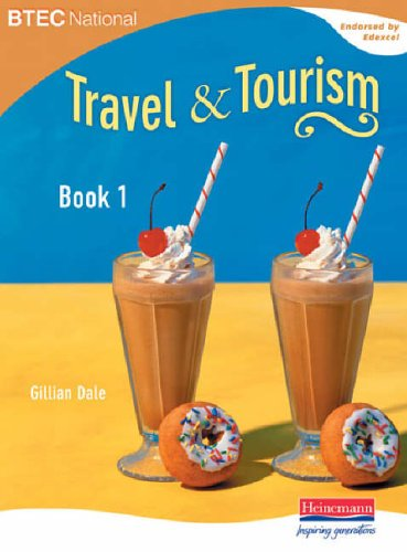 BTEC National Travel and Tourism: Bk. 1: Student Book by Gillian Dale