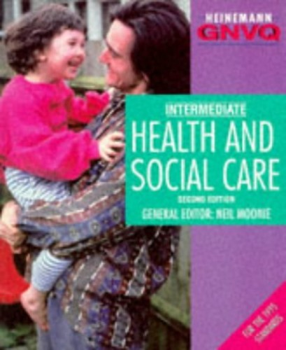 Health and Social Care: Intermediate by Neil Moonie