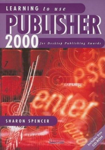 Learning to Use Publisher 2000 for desktop publishing awards by Sharon Spencer
