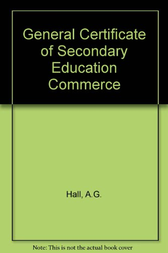 General Certificate of Secondary Education Commerce by A.G. Hall