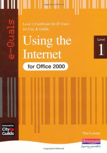 Using Internet IT Level 1 Certificate City & Guilds e-quals Office 2000 by Tina Lawton