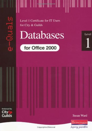 Databases IT Level 1 Certificate City & Guilds e-Quals Office 2000 by Susan Ward