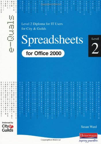 Spreadsheets Level 2 Diploma for IT Users for City and Guilds e-Quals Office 2000 by Susan Ward