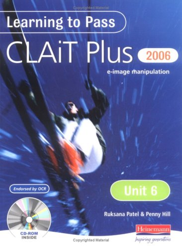 Learning to Pass CLAIT Plus 2006 (Level 2) UNIT 6 E-Image Manipulation by Penny Hill
