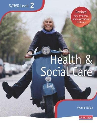 Health and Social Care: The Best Just Got Better!: Level 2 : NVQ/SVQ Candidate Book by Yvonne Nolan