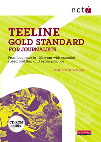 NCTJ Teeline Gold Standard for Journalists: from Beginner to 100 Wpm with Essential Speed Building and Exam Practice by Marie Cartwright