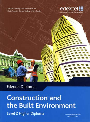 Edexcel Diploma: Construction and the Built Environment: Level 2 : Higher Diploma Student Book by Stephen Manley