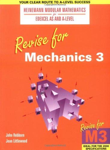 Heinemann Modular Maths for Edexcel Revise for Mechanics 3 by John Hebborn