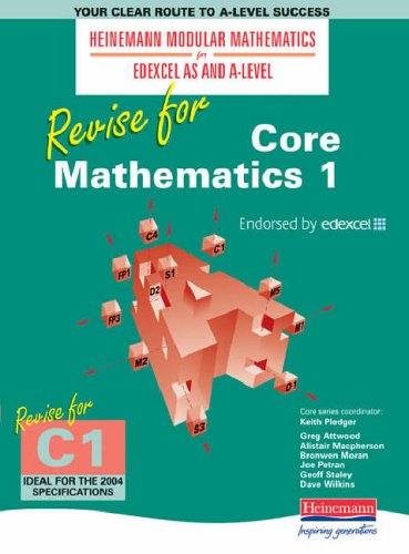 Heinemann Modular Maths Edexcel Revise for Core Maths 1 by Keith Pledger