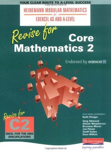 Heinemann Modular Maths Edexcel Revise for Core Maths 2 by Keith Pledger