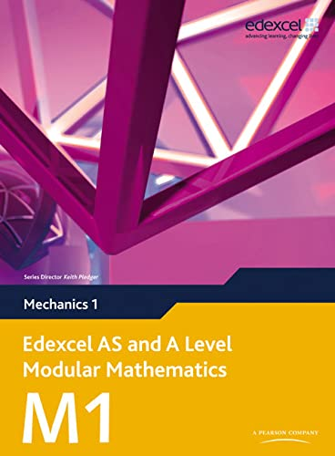 Edexcel AS and A Level Modular Mathematics Mechanics 1 M1 by Susan Hooker