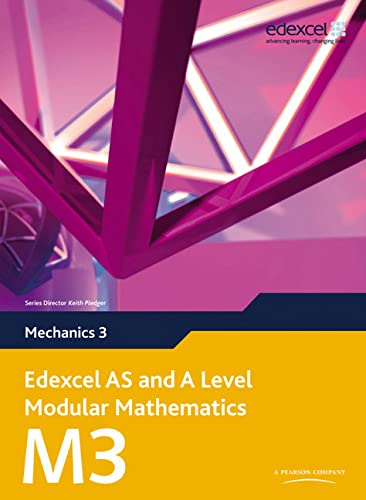 Edexcel AS and A Level Modular Mathematics Mechanics 3 M3 by Keith Pledger