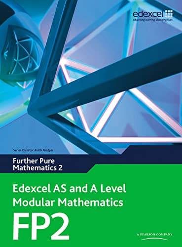 Edexcel AS and A Level Modular Mathematics Further Pure Mathematics 2 FP2 by Keith Pledger