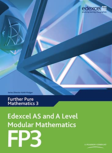 Edexcel AS and A Level Modular Mathematics Further Pure Mathematics 3 FP3: 3 by Keith Pledger