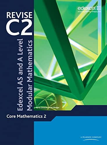 REVISE Edexcel AS and A Level Modular Mathematics Core Mathematics 2 by