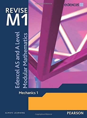 REVISE Edexcel AS and A Level Modular Mathematics Mechanics 1 by Keith Pledger