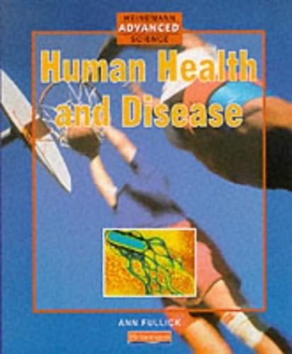 Heinemann Advanced Science Human Health and Disease by Ann Fullick