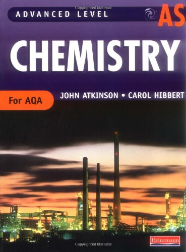 AS Level Chemistry for AQA Student Book by John Atkinson
